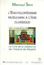 L Encyclopedisme Musulman A L Age Classique – Mahmoud Tahmi – ACHETER OCCASION – 13/02/1999