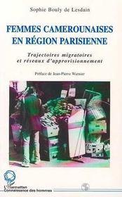 Femmes camerounaises en région parisienne ; trajectoires migratoires er réseaux d'approvisionnement - Intérieur - Format classique