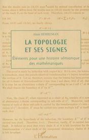 La Topologie Et Ses Signes ; Elements Pour Une Histoire Semiotique Des Mathematiques - Intérieur - Format classique