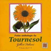 Petite Anthologie Du Tournesol - Couverture - Format classique