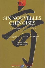 Six Nouvelles Chinoises T.1 - Intérieur - Format classique