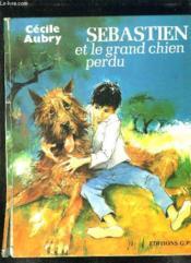 Sebastien Et Le Grand Chien Perdu. - Couverture - Format classique