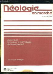 Neologie En Marche N° 30 1982. Audiovisuel Techniques Et Technologies De L Enseignement. - Couverture - Format classique