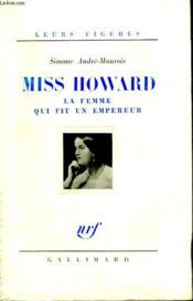 Miss Howard. La Femme Qui Fit Un Empereur. - Couverture - Format classique