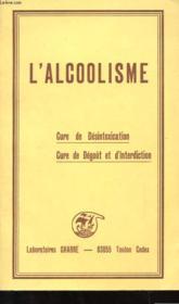 L'Alcoolisme - Cur De Desintoxication - Dure De Degout Et D'Interdiction - Couverture - Format classique