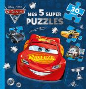 Cars 3 ; mes 5 super puzzles  - Collectif