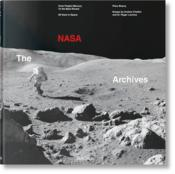 Vente livre :  The NASA archives ; 60 years in space  - Piers Bizony - Roger Launius - Andrew Chaikin