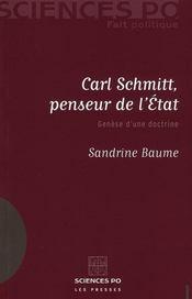 Carl Schmitt, penseur de l'état ; genèse d'une doctrine - Intérieur - Format classique