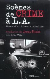 Scenes De Crime A L.A. 40 Ans D'Archives Criminelles - Intérieur - Format classique