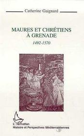 Maures Et Chretiens A Grenade, 1492-1570 - Intérieur - Format classique