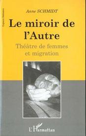 Le Miroir De L'Autre ; Theatre De Femmes Et Migration - Intérieur - Format classique