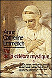 La vie d'Anne-Catherine Emmerich ; vie de la célèbre mystique t.1 - Intérieur - Format classique