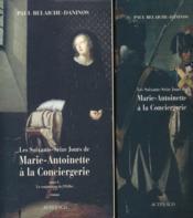 Coffret Les 76 Jours De Marie-Antoinette A La Conciergerie - Couverture - Format classique