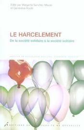 Le Harcelement De La Societe Solidaire A La Societe Solitaire. Harcelements, C - Intérieur - Format classique