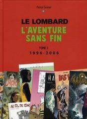 Le lombard, l'aventure sans fin t.3 ; 1996-2006 - Intérieur - Format classique