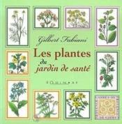 Plantes Du Jardin De Sante (Les) - Couverture - Format classique