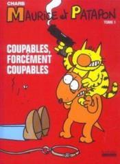 Maurice et Patapon t.1 ; coupables, forcement coupables ! - Couverture - Format classique