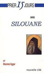Prier 15 Jours Avec ; Silouane - Couverture - Format classique