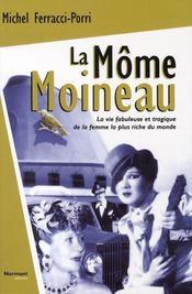 La môme moineau ; la vie fabuleuse et tragique de la femme la plus riche du monde - Intérieur - Format classique