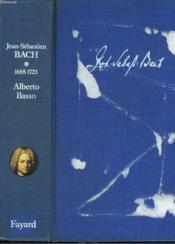 Jean Sebastien Bach. Tome 1 : 1685-1723. - Couverture - Format classique