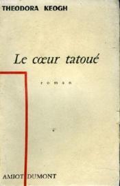 Le Coeur Tatoue The Tattoooed Heart - Couverture - Format classique