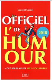 Vente livre :  L'officiel de l'humour (édition 2018)  - Laurent Gaulet