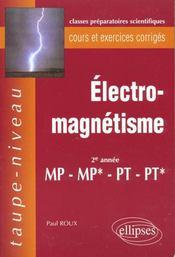 Electromagnetisme 2e Annee Mp-Mp*-Pt-Pt* Cours Et Exercices Corriges - Intérieur - Format classique
