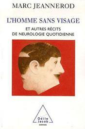 L'homme sans visage ; et autres récits de neurologie quotidienne - Intérieur - Format classique