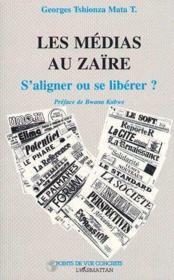 Les médias au Zaïre ; s'aligner ou se libérer ? - Couverture - Format classique