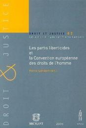 Les Partis Liberticides Et La Convention Europeenne Des Droits De L'Homme - Couverture - Format classique