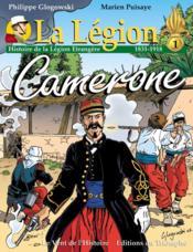La légion t.1 ; Camerone ; histoire de la légion étrangère, 1831-1918 - Couverture - Format classique
