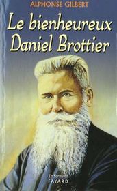 Le bienheureux daniel brottier 1876-1936 - Intérieur - Format classique