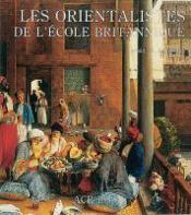Les orientalistes de l'école britannique - Couverture - Format classique
