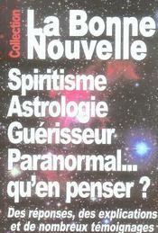 La bonne nouvelle ; spiritisme, astrologie, guérisseur, paranormal ; qu'en penser ? - Intérieur - Format classique