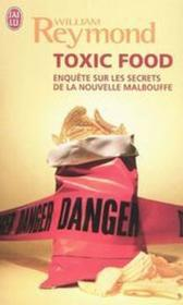 Vente  Toxic food - enquetes sur les secrets de la nouvelle malbouffe  - William Reymond