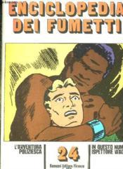 Enciclopedia Dei Fumetti N° 24 L Avventura Poliziesca, In Questo Numero: Ispettore Wade... Texte En Italien. - Couverture - Format classique