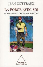 La force avec soi ; pour une psychologie positive - Intérieur - Format classique