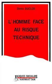 L'Homme Face Au Risque Technique - Couverture - Format classique