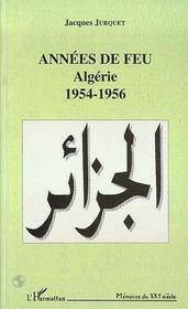 Annees De Feu ; Algerie, 1954-1956 - Intérieur - Format classique