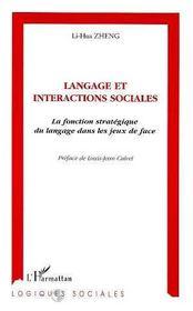 Langage Et Interactions Sociales ; La Fonction Strategique Du Langage Dans Les Jeux De Face - Intérieur - Format classique