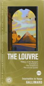Vente livre :  The louvre - the city of the louvre, antiques, sculptures, art objects, paintings, the concorde, the  - Collectifs Gallimard - Collectif Gallimard - Collectif