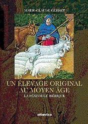 Un Elevage Original Au Moyen Age La Peninsule Iberique - Couverture - Format classique