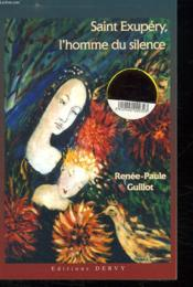 Saint-exupery ; homme de silence - Couverture - Format classique