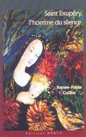 Saint-exupery ; homme de silence - Intérieur - Format classique