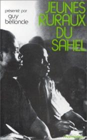 Jeunes Ruraux Du Sahel Une Experience De Formation - Couverture - Format classique