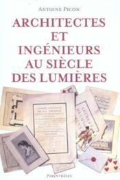 Architectes Et Ingenieurs Au Siecle Des Lumieres - Couverture - Format classique