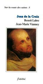 Jean De La Croix, Benoit Labre, Jean-Marie Vinney - Couverture - Format classique