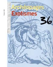 ARCHEOPAGES T.36 ; exotismes  - Collectif