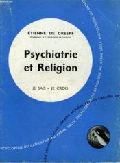 Psychiatrie Et Religion. Collection Je Sais-Je Crois N° 92. Encyclopedie Du Catholique Au Xxeme. - Couverture - Format classique