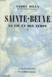 Sainte Beuve. Sa Vie Et Son Temps. Tome 1 : Le Romantique. 1804-1848. - Couverture - Format classique